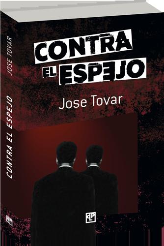 José Tovar Contra el Espejo